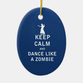 Keep Calm and Dance Like a Zombie Ceramic Ornament