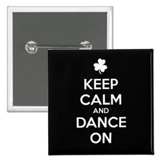KEEP CALM and DANCE ON 2 Inch Square Button