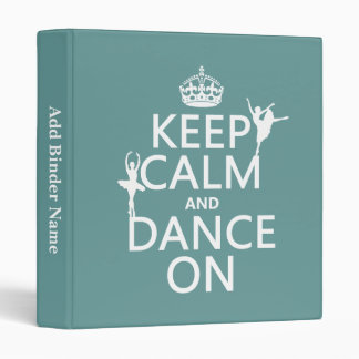 Keep Calm and Dance On (ballet) (all colors) Vinyl Binders
