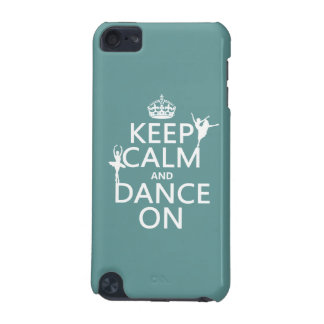 Keep Calm and Dance On (ballet) (all colors) iPod Touch 5G Case