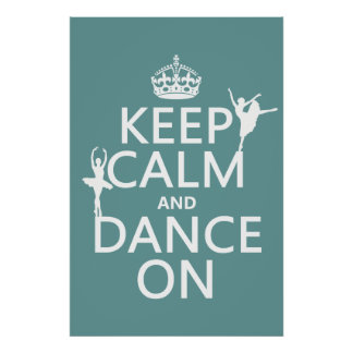 Keep Calm and Dance On ballet all colors Posters