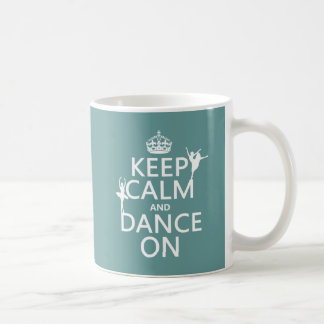 Keep Calm and Dance On (ballet) (all colours) Coffee Mug