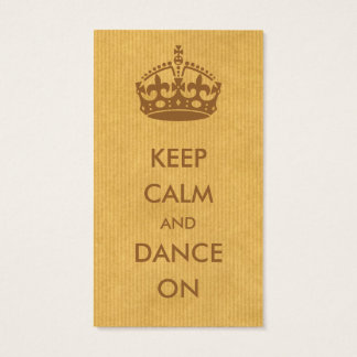 Keep Calm and Dance on Brown Kraft Paper Business Card