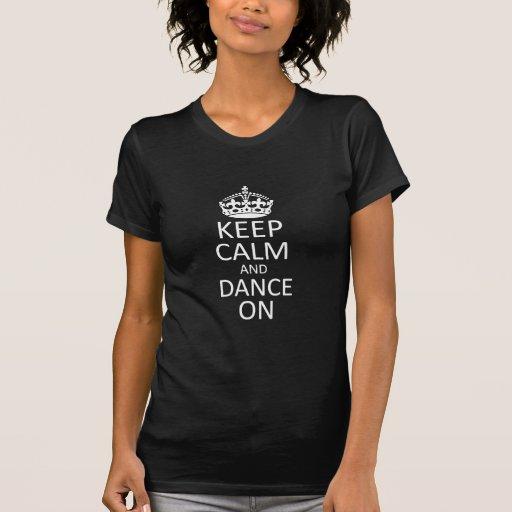 Keep Calm and Dance On Dark Apparel Shirts