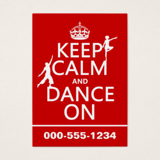 Keep Calm and Dance On (in all colors) Business Card