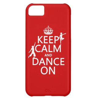 Keep Calm and Dance On (in all colors) Cover For iPhone 5C