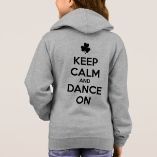 KEEP CALM and DANCE ON - Irish Dance Hoodie