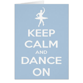 Keep Calm and Dance On Light Blue Greeting Card