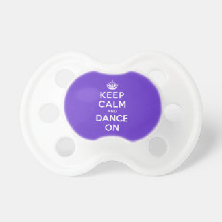 Keep Calm and Dance On Pacifier