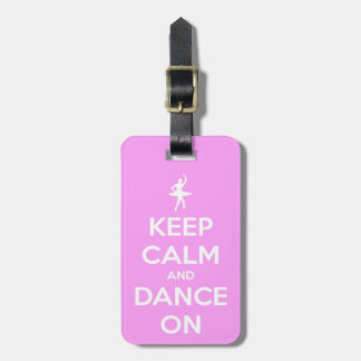 Keep Calm and Dance On Pink Luggage Tag