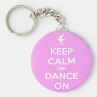 Keep Calm and Dance On Pink Round Keychain