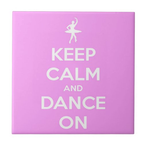 Keep Calm and Dance On Pink Tiles