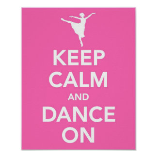 Keep Calm and Dance On print