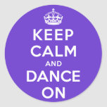 Keep Calm and Dance On Round Sticker