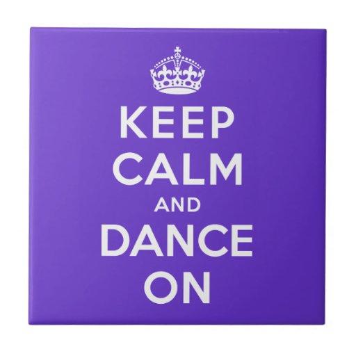 Keep Calm and Dance On Tile