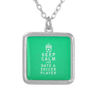 Keep Calm and Date a Soccer Player Necklaces