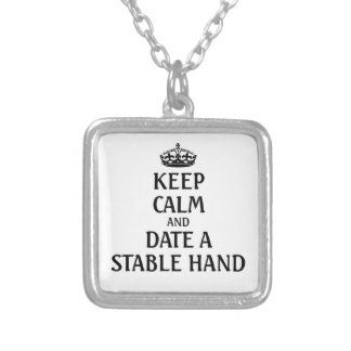 Keep calm and date a stable hand square pendant necklace