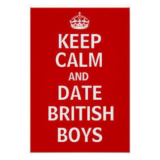 Keep Calm And Date British Boys Poster