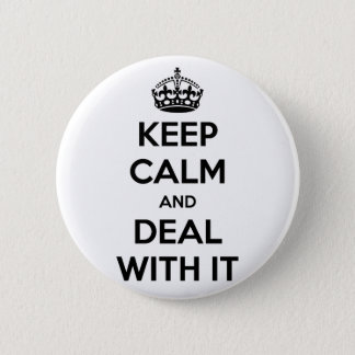 Keep Calm and Deal With It 2 Inch Round Button