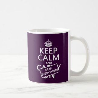 Keep Calm and Deny Everything - all colors Mugs