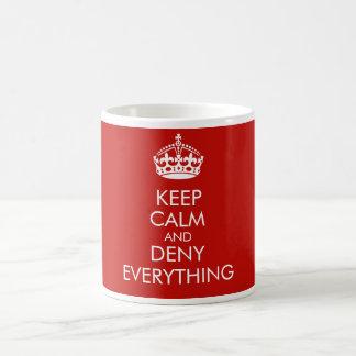 Keep calm and deny everything mug