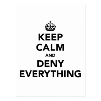 Keep Calm and Deny Everything Postcard