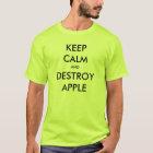 Keep Calm and Destroy Apple T-Shirt