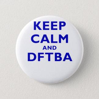 Keep Calm and DFTBA 2 Inch Round Button