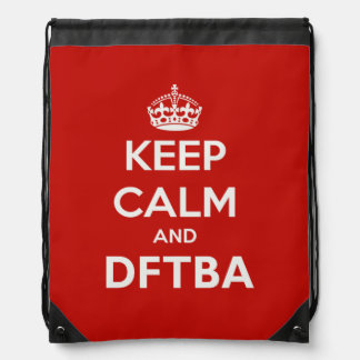 Keep Calm and DFTBA Be Awesome Backpack