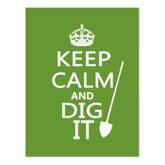Keep Calm and Dig It Postcard