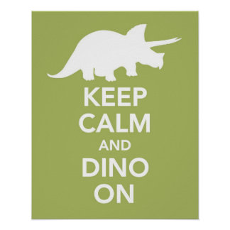 Keep Calm and Dino On print or poster