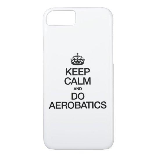KEEP CALM AND DO AEROBATICS iPhone 7 CASE