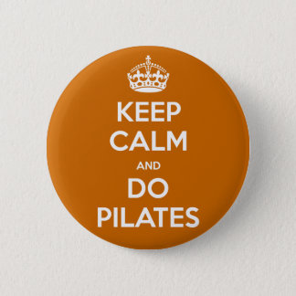 KEEP CALM and do pilates 2 Inch Round Button