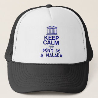 keep calm and don't be a MALAKA Trucker Hat