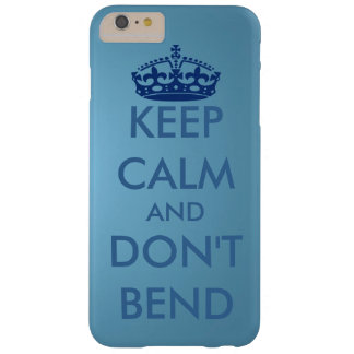 KEEP CALM AND DON'T BEND BARELY THERE iPhone 6 PLUS CASE