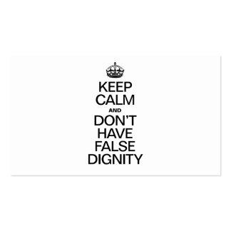 KEEP CALM AND DONT HAVE FALSE DIGNITY BUSINESS CARD TEMPLATE