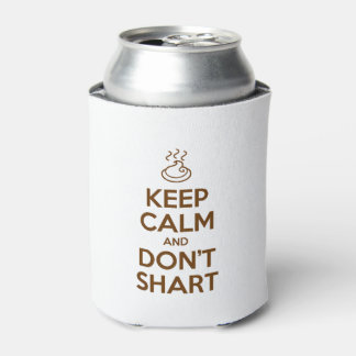 Keep Calm and Don't Shart Can Cooler