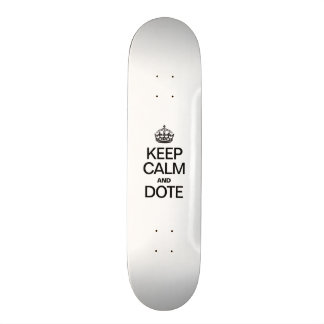 KEEP CALM AND DOTE SKATE BOARD DECK