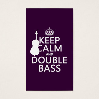 Keep Calm and Double Bass (any background color) Business Card