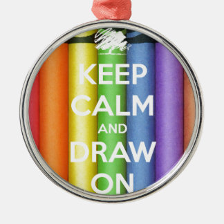 Keep Calm and Draw On Colours Metal Ornament