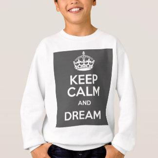 Keep Calm and Dream Big Quote Sweatshirt