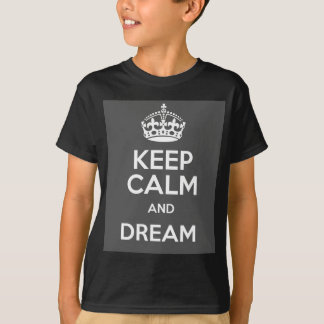 Keep Calm and Dream Big Quote T-Shirt