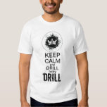Keep Calm and DRILL baby DRILL! Tees