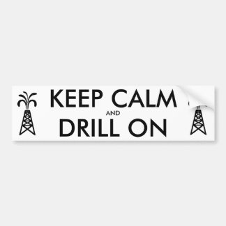 KEEP CALM AND DRILL ON White Bumper Sticker