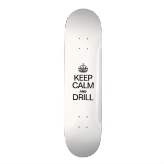 KEEP CALM AND DRILL SKATEBOARD