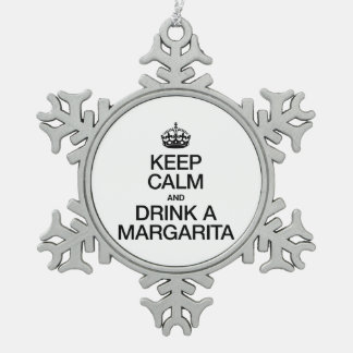 KEEP CALM AND DRINK A MARGARITA SNOWFLAKE PEWTER CHRISTMAS ORNAMENT