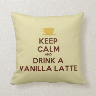 Keep Calm and Drink a Vanilla Latte Pillow