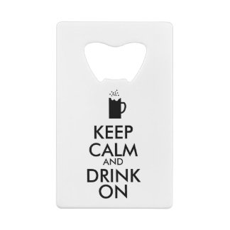 Keep Calm and Drink Beer Bottle Opener Card Style Credit Card Bottle Opener