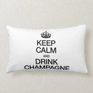 KEEP CALM AND DRINK CHAMPAGNE LUMBAR PILLOW