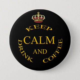 Keep Calm and Drink Coffee Gold And Black 3 Inch Round Button